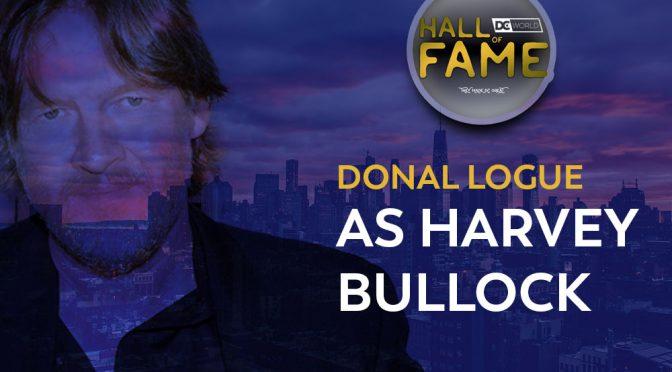 HOF: September Semi Final Entrant #1 – Donal Logue as Harvey Bullock